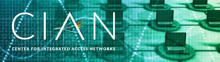 Center for Integrated Access Networks - CIAN